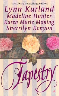 Tapestry, Kurland, Lynn; Hunter, Madeline; Moning, Karen Marie; Kenyon, Sherrilyn