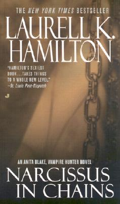 Narcissus in Chains (Anita Blake, Vampire Hunter, Book 10), Hamilton, Laurell K.