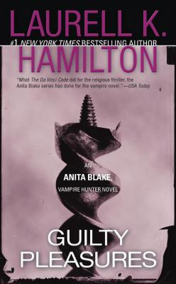 Guilty Pleasures (Anita Blake, Vampire Hunter: Book 1), LAURELL K. HAMILTON