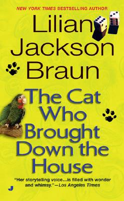 Cat Who Brought Down the House, The, Braun, Lilian Jackson