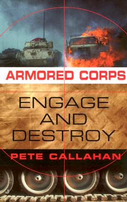 Engage and Destroy (Armored Corps, No. 2), Pete Callahan