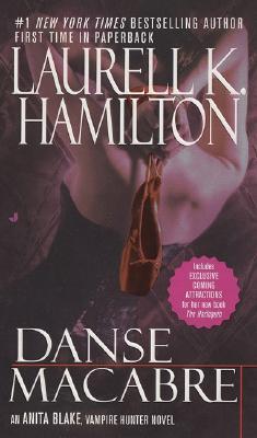 Danse Macabre (Anita Blake, Vampire Hunter, Book 14), Laurell K. Hamilton