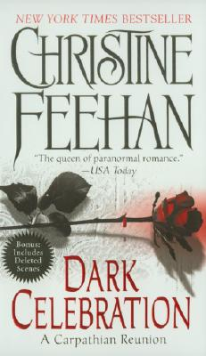 Dark Celebration (#17 Carpathian), Christine Feehan