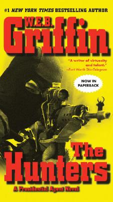 The Hunters: A Presidential Agent Novel, W.E.B. GRIFFIN