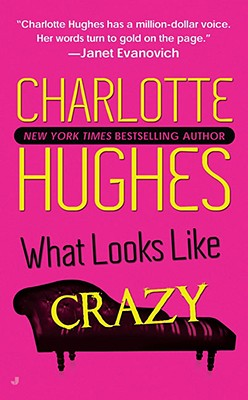 What Looks Like Crazy, CHARLOTTE HUGHES