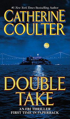 Double Take: An FBI Thriller (FBI Thriller (Jove Paperback)), CATHERINE COULTER