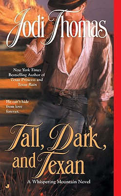 Tall, Dark, and Texan (Whispering Mountain), JODI THOMAS