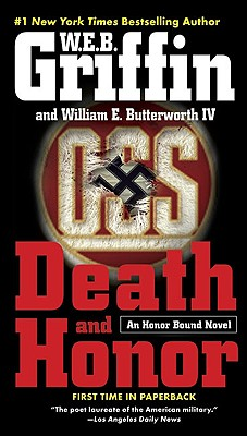 Death and Honor (Honor Bound), W.E.B. GRIFFIN, WILLIAM E. BUTTERWORTH IV