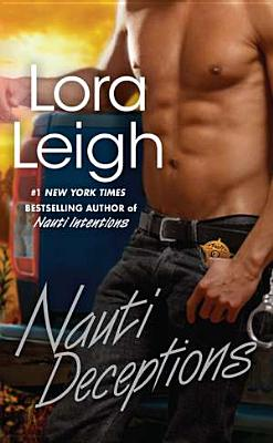 Nauti Deceptions (Nauti Novel), Lora Leigh