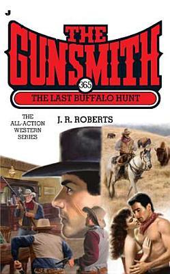 Image for The Last Buffalo Hunt (The Gunsmith #365)