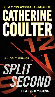 Split Second (An FBI Thriller), Catherine Coulter