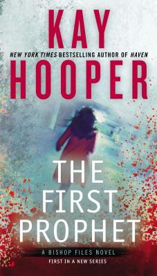 The First Prophet (A Bishop Files Novel), Kay Hooper