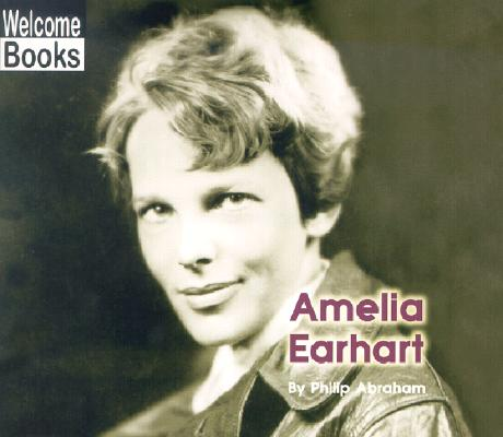 Image for Amelia Earhart (WELCOME BOOKS: REAL PEOPLE)