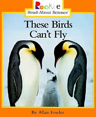 These Birds Can't Fly (Rookie Read-About Science (Paperback)), Fowler, Allan