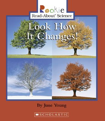 Look How It Changes! (Rookie Read-About Science), Young, June