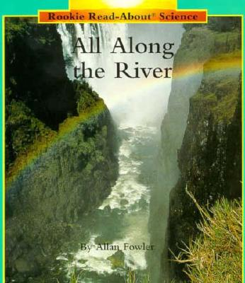 Image for All Along the River (Rookie Read-About Science)