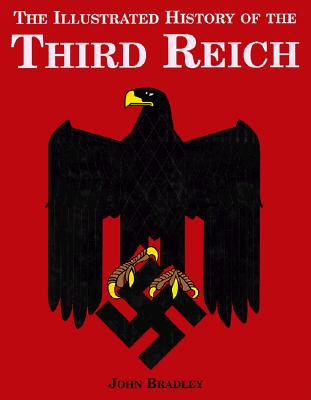 Image for ILLUSTRATED HISTORY OF THE THIRD REICH