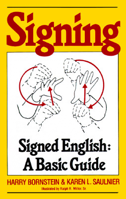 Signing: Signed English: A Basic Guide, Bornstein, Harry; Saulnier, Karen L.