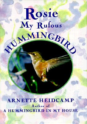Image for Rosie: My Rufous Hummingbird