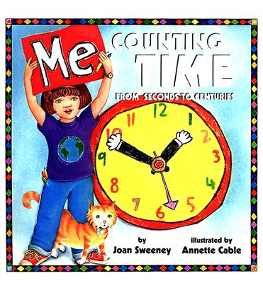 Image for Me Counting Time: From Seconds to Centuries
