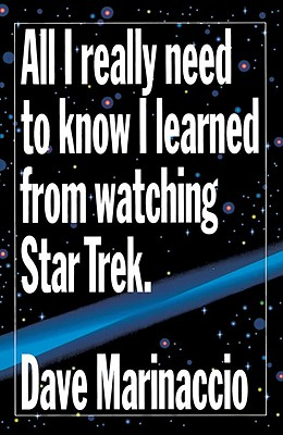 Image for ALL I REALLY NEED TO KNOW I LEARNED FROM WATCHING STAR TREK