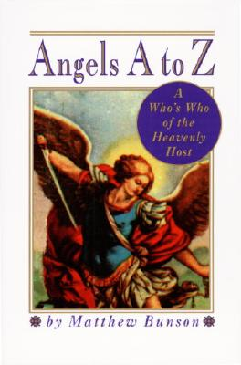 Image for Angels A to Z: A Who's Who of the Heavenly Host