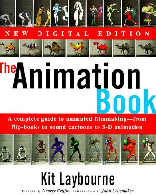 The Animation Book: A Complete Guide to Animated Filmmaking--From Flip-Books to Sound Cartoons to 3- D Animation, Laybourne, Kit