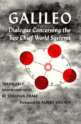 Dialogue Concerning the Two Chief World Systems: Ptolemaic and Copernican, Galilei, Galileo