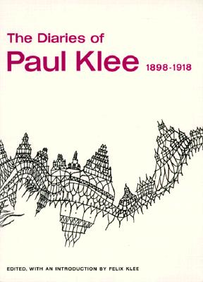 The Diaries of Paul Klee, 1898-1918, Paul Klee; Felix Klee (editor)