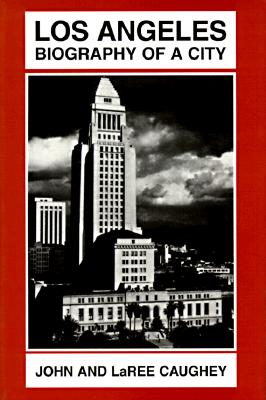 Los Angeles: Biography of a City, Caughey, John