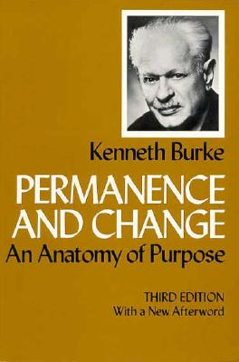 Permanence and Change: An Anatomy of Purpose, Third edition, Burke, Kenneth