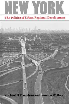 Image for New York: The Politics of Urban Regional Development (Lane Studies in Regional Government)
