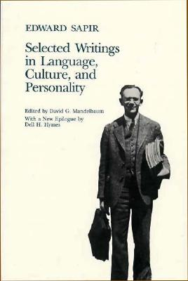 SELECTED WRITINGS IN LANGUAGE, CULTURE AND PERSONALITY, SAPIR, EDWARD