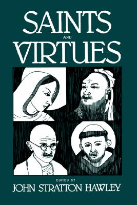 Image for Saints and Virtues (Comparative Studies in Religion and Society) (v. 2)