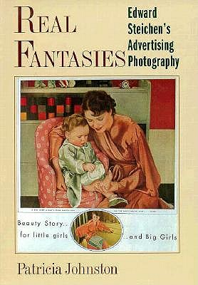 Image for Real Fantasies: Edward Steichen's Advertising Photography