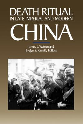 Death Ritual in Late Imperial and Modern China (Studies on China)