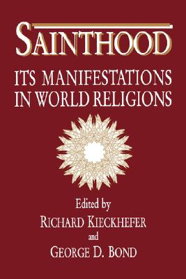 Sainthood: Its Manifestations in World Religions