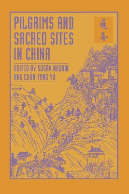 Image for Pilgrims and Sacred Sites in China (Volume 15) (Studies on China)