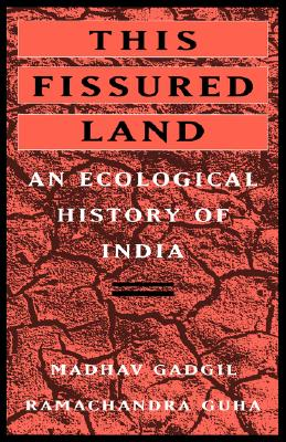 This Fissured Land: An Ecological History of India, Gadgil, Madhav; Guha, Ramachandra