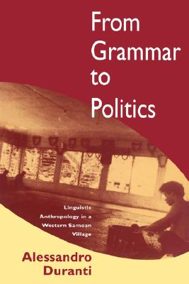 Image for From Grammar to Politics: Linguistic Anthropology in a Western Samoan Village