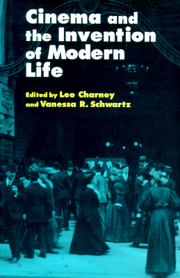 Cinema and the Invention of Modern Life, Charney, Leo