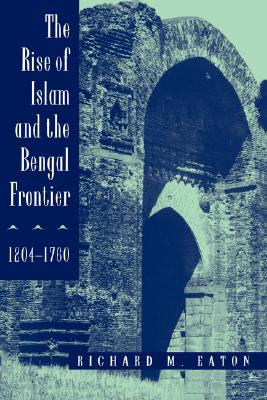 Image for Rise of Islam and the Bengal Frontier, 1204-1760
