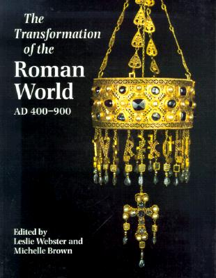 Image for Transformation of the Roman World AD 400-900