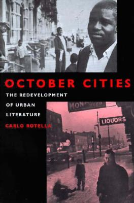 October Cities: The Redevelopment of Urban Literature, Rotella, Carlo