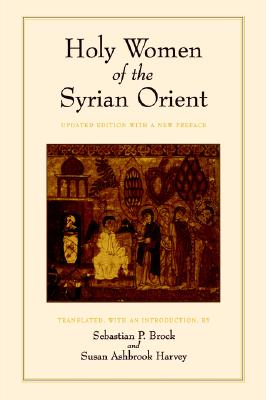 Holy Women of the Syrian Orient, SEBASTIAN P. BROCK, SUSAN ASHBROOK HARVEY