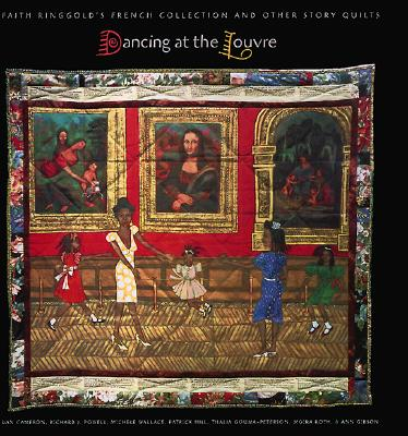 Image for Dancing at the Louvre: Faith Ringgold's French Collection and Other Story Quilts