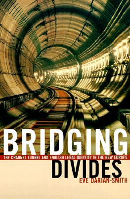 Image for Bridging Divides: The Channel Tunnel and English Legal Identity in the New Europe