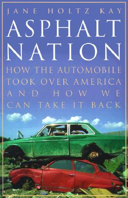 Image for Asphalt Nation: How the Automobile Took Over America and How We Can Take It Back