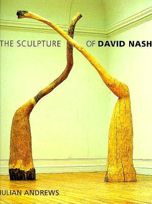 Image for The Sculpture of David Nash (British Sculptors & Sculpture)