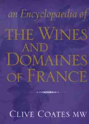 An Encyclopedia of the Wines and Domaines of France, Coates, Clive